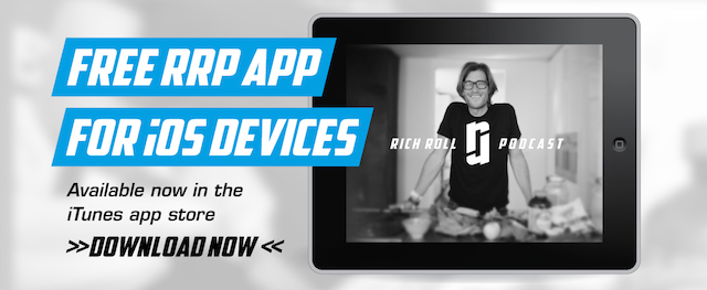 RICH ROLL PODCAST APP 640